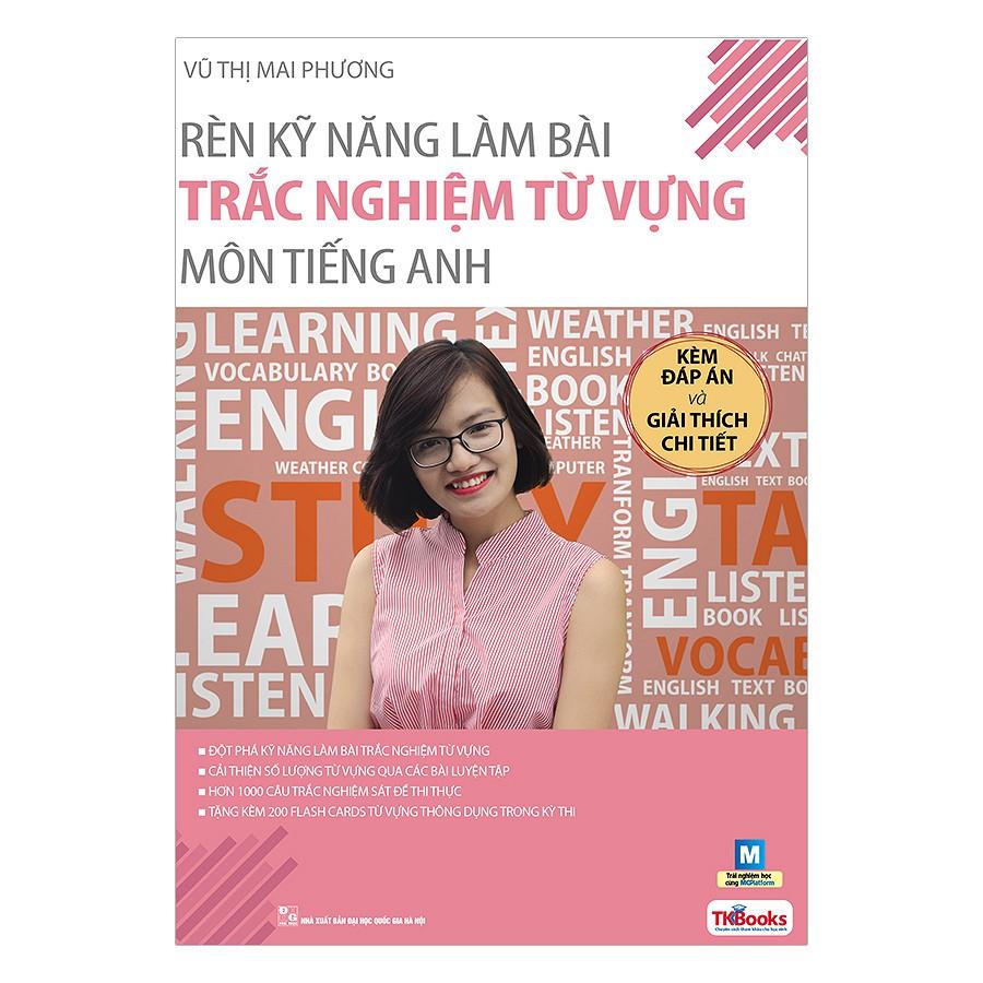 [ Sách ] Rèn Kỹ Năng Làm Bài Trắc Nghiệm Từ Vựng Môn Tiếng Anh