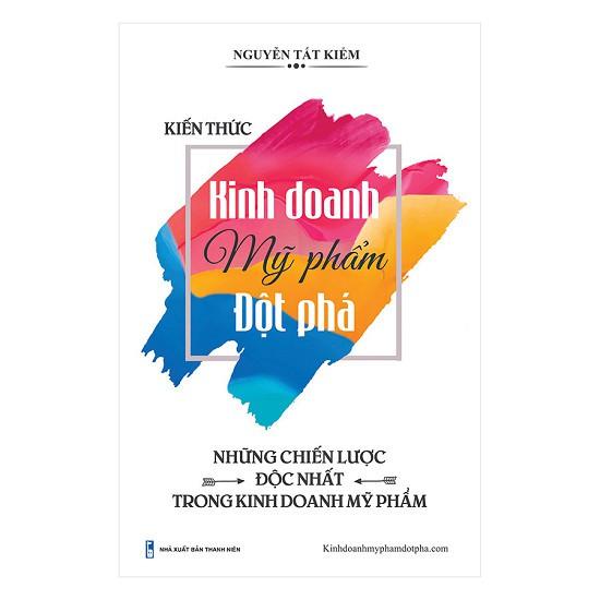 Sách - Kinh doanh mỹ phẩm đột phá - Nguyễn Tất Kiểm