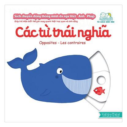 Sách Chuyển Động Thông Minh Đa Ngữ Việt - Anh - Pháp: Các Từ Trái Nghĩa