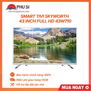 [GIAO HCM] Smart Tivi Full HD Skyworth 43 inch 43W710