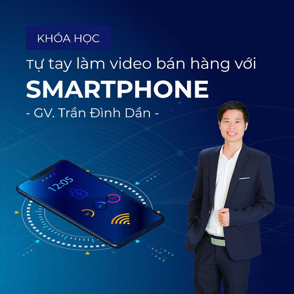 [Voucher-Khóa Học Online] Tự tay làm video bán hàng với smartphone - Toàn Quốc - HereEast