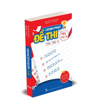 Sách - Chinh phục đề thi môn Tiếng Anh vào lớp 6