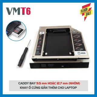 [Giá Sập Sàn] Caddy Bay HDD SSD SATA 3 9.5mm/12.7mm (NHÔM)- ổ cứng thay thế ổ DVD