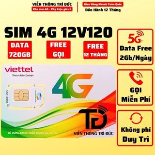 Sim 4G Viettel 12V120 / 6V120 Data 720Gb Free 12 Tháng – Miễn Phí Gọi – Cả Năm Không Cần Nạp Tiền Duy Trì