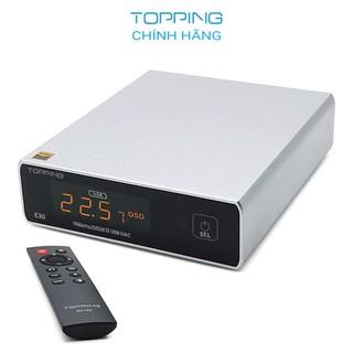 [MÃ XUANT100K GIẢM 100K] Thiết bị giải mã tín hiệu âm thanh Topping E30 - Hàng chính hãng DAC AK4493, DSD512, PCM32bit thumbnail