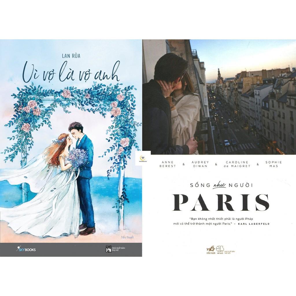Combo Sách Vì Vợ Là Vợ Anh, Sống Như Người Paris