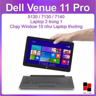 [Mã ELCLXU8 hoàn 8% xu đơn 500K] Laptop 2 trong 1 Dell Venue 11 Pro – Window 10 Màn FullHD nhiều phiên bản