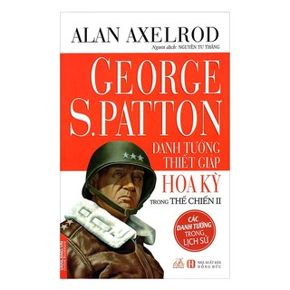 Sách - George S.Patton - Danh Tướng Thiết Giáp Hoa Kỳ Trong Thế Chiến II thumbnail