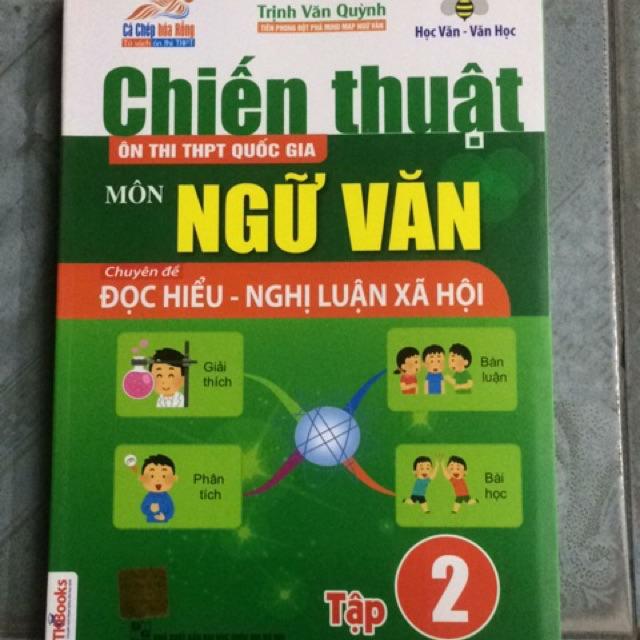 Sách - Chiến thuật ôn thi THPT quốc gia môn Ngữ Văn chuyên đề Đọc Hiểu-Nghị luận Xã hội Tập 2