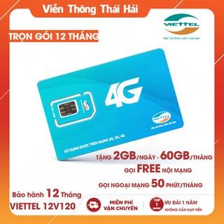 (MIỄN PHÍ 12T) Sim 4G Viettel V120 Trọn Gói 12 Tháng – Tặng 2gb/ngày và Gọi Free Viettel
