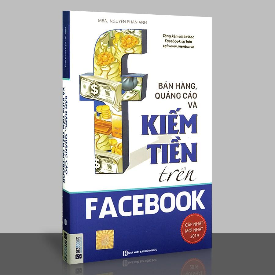 Sách - Bán hàng, quảng cáo và kiếm tiền trên Facebook (Tái bản)