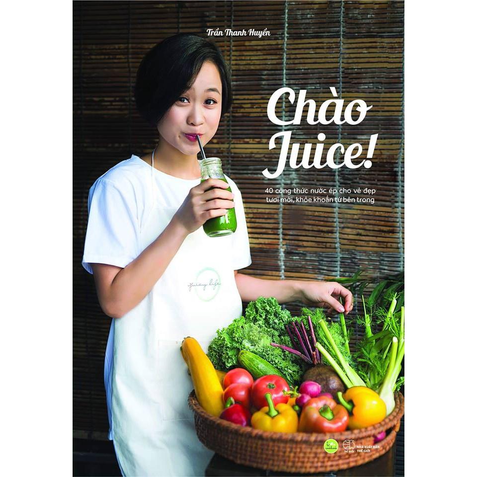 Sách - Chào Juice - 40 công thức nước ép