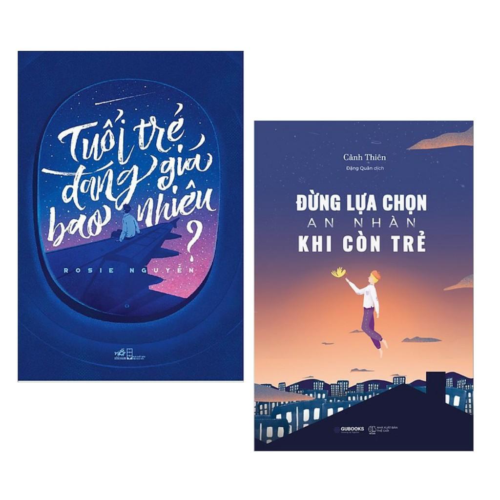 Sách - Combo Tuổi Trẻ Đáng Giá Bao Nhiêu + Đừng Lựa Chọn An Nhàn Khi Còn Trẻ  | Shopee Việt Nam