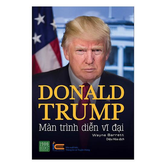 Donald Trump Màn Trình Diễn Vĩ Đại - 2940687 , 687377895 , 322_687377895 , 299000 , Donald-Trump-Man-Trinh-Dien-Vi-Dai-322_687377895 , shopee.vn , Donald Trump Màn Trình Diễn Vĩ Đại