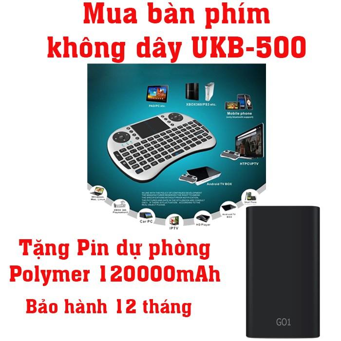 Bàn phím kiêm chuột không dây UKB KM-500 Mini Keyboard (Đen) tặng Pin sạc dự phòng Polymer 12000mAh - 2678173 , 1331307792 , 322_1331307792 , 275000 , Ban-phim-kiem-chuot-khong-day-UKB-KM-500-Mini-Keyboard-Den-tang-Pin-sac-du-phong-Polymer-12000mAh-322_1331307792 , shopee.vn , Bàn phím kiêm chuột không dây UKB KM-500 Mini Keyboard (Đen) tặng Pin sạc