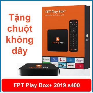 FPT Play Box+ 4K 2019 (Model S400) Phiên Bản Android TV 9 - Chính Hãng FPT Phân Phối