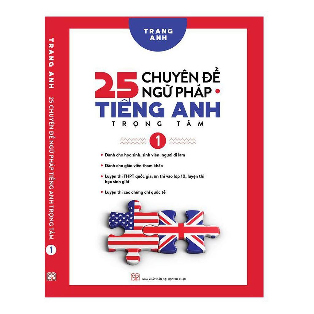 Sách - 25 Chuyên Đề Ngữ Pháp Tiếng Anh Trọng Tâm (Tập 1)
