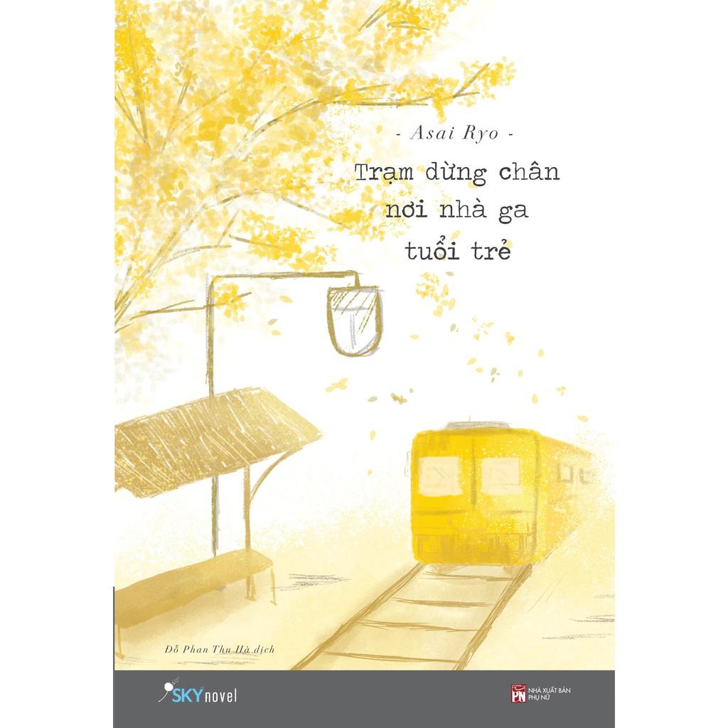 Sách - Trạm Dừng Chân Nơi Nhà Ga Tuổi Trẻ