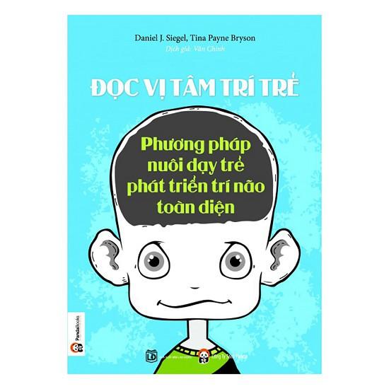 Sách - Đọc Vị Tâm Trí Trẻ - Phương Pháp Nuôi Dạy Trẻ Phát Triển Trí Não Toàn Diện