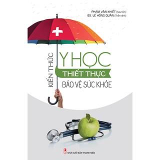 Sách - Kiến Thức Y Học Thiết Thực Bảo Vệ Sức Khỏe