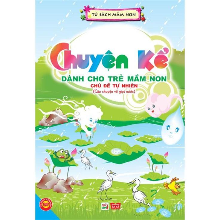 Sách - Chuyện kể dành cho trẻ mầm non - Chủ đề tự nhiên (Câu chuyện về giọt nước)