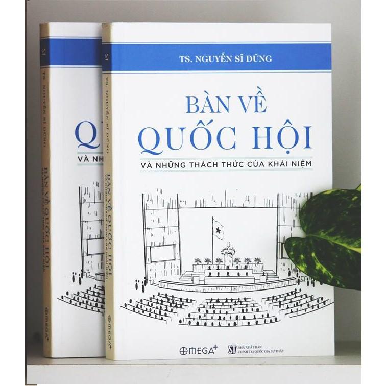 [Sách Thật] Bàn Về Quốc Hội - TS.Nguyễn Sĩ Dũng