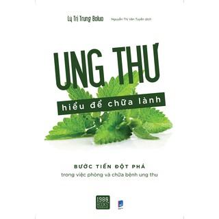 Sách - Ung Thư Hiểu Để Chữa Lành thumbnail