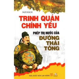 Sách - Trinh Quán Chính Yếu - Phép Trị Nước Của Đường Thái Tông thumbnail