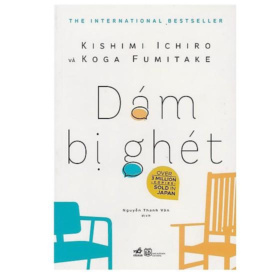 Sách - Dám Bị Ghét ( Koga Fumitake, Kishimi Ichiro)