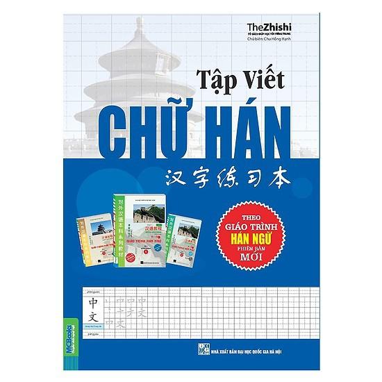 Sách - Tập Viết Chữ Hán Theo Giáo Trình Hán Ngữ Phiên Bản Mới TẶNG Bút Bay Màu và 3 ngòi