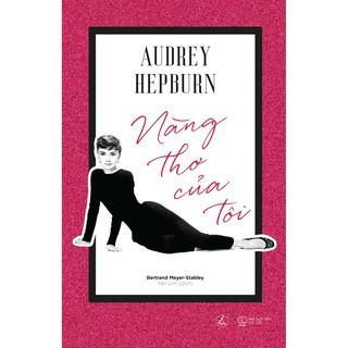 Sách - Audrey Hepburn - Nàng Thơ Của Tôi thumbnail