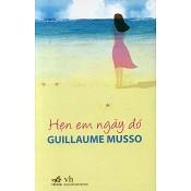 [ Sách ] Hẹn Em Ngày Đó - Guillaume Musso ( Tái Bản 2018 )