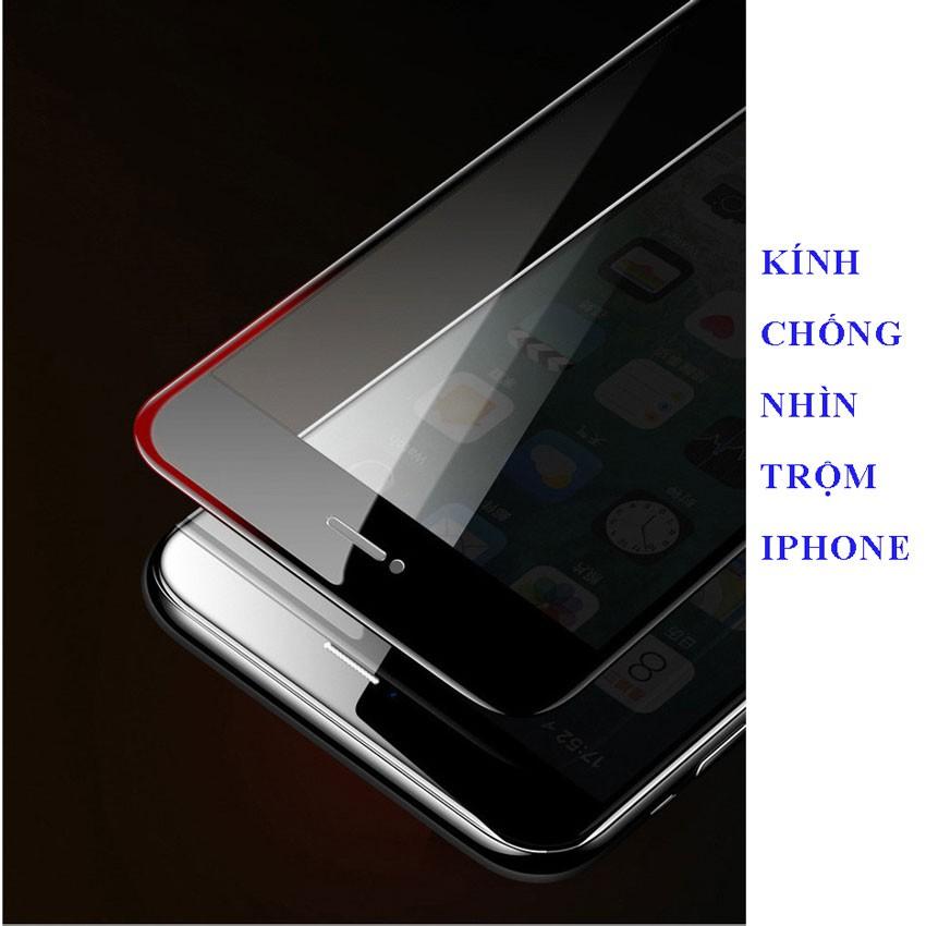 [FREESHIP] KÍNH CHỐNG NHÌN TRỘM IPHONE, Kính cường lực Ip 6, 6s Plus ,7,7 Plus, 8, 8Plus, X,Xs, Xr, Xs MAx, 11 Pro Max