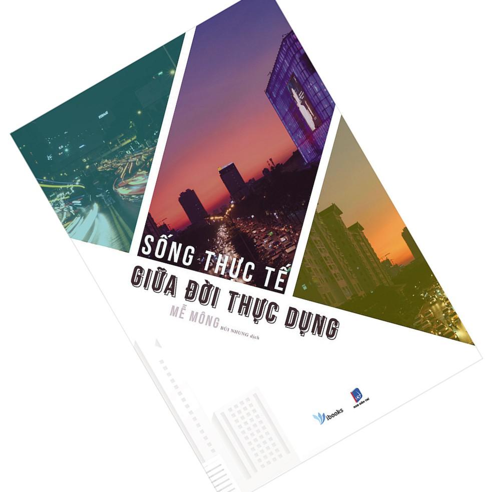 Sách] Sống Thực Tế Giữa Đời Thực Dụng (Tặng Kèm 02 Postcard) | Shopee Việt  Nam