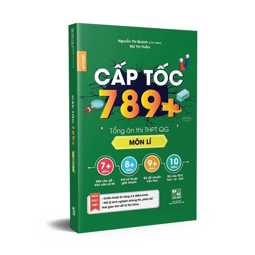 Sách - Cấp tốc 789+ Tổng ôn thi THPT Quốc Gia Môn Lí