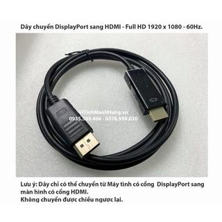 [Mã ELFLASH5 giảm 20K đơn 50K] Dây chuyển DisplayPort sang HDMI | DisplayPort to HDMI - Full HD 1920 x 1080 - 60Hz.