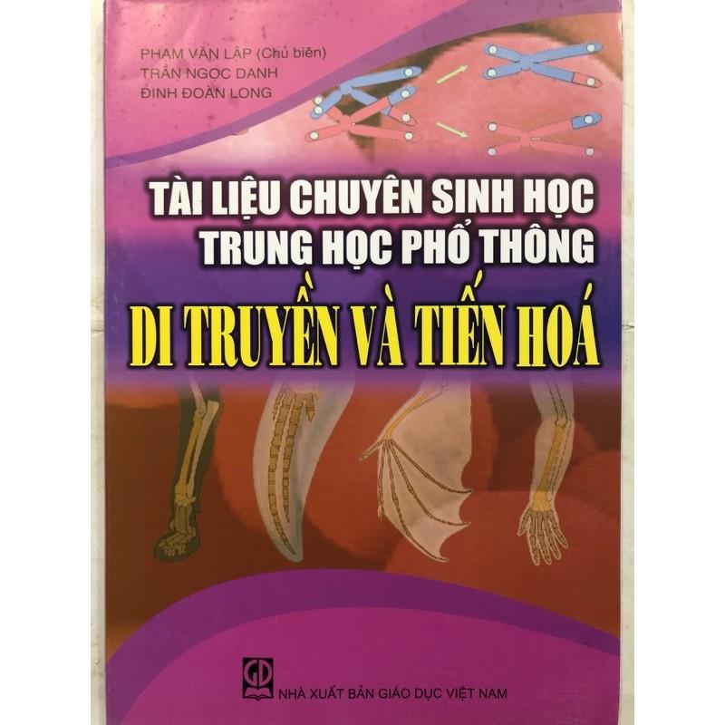 Sách - Tài liệu chuyên Sinh học THPT Di Truyền và Tiến Hoá