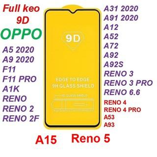 Kính Cường lực 9D Full màn hình OPPO A15 / A12 / Reno 2 / Reno 3 / Reno 4 Pro / Reno 5 / A5 2020 / A9 2020 / F11 Pro