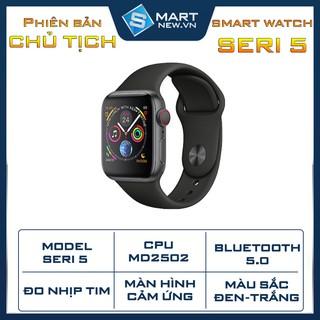 Đồng hồ chủ tịch smart watch Seri 5 Bản 2020 - Đo nhịp tim , thể thao - Hỗ trợ tiếng việt - Chống nước