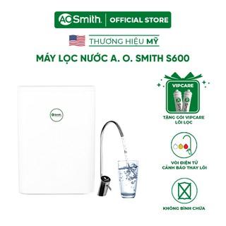 Máy Lọc Nước A. O. Smith S600 và gói VipCare bộ 2 lõi lọc