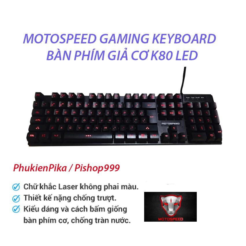 Bàn phím game thủ Motospeed K80 LED giả cơ