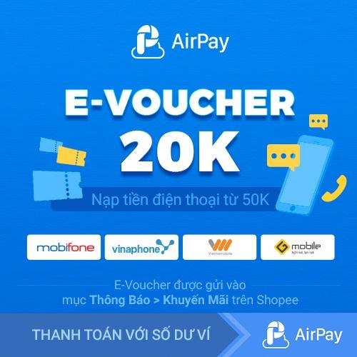 Toàn quốc [E-Voucher] - 20k nạp ĐT các mạng (trừ Viettel) từ 50k - chỉ thanh toán với AirPay