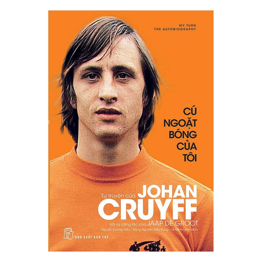 [ Sách ] Tự Truyện Của Johan Cruyff - Cú Ngoặt Bóng Của Tôi