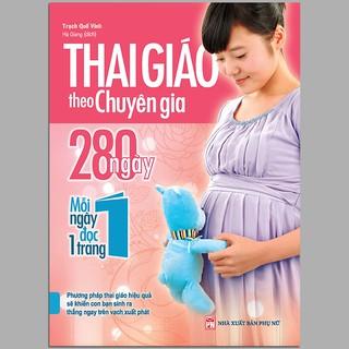 Sách - Thai Giáo Theo Chuyên Gia - 280 Ngày Mỗi Ngày Đọc Một Trang