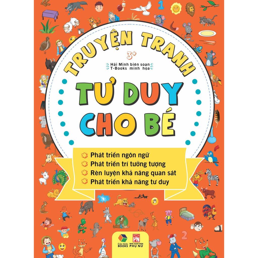 Sách - Truyện tranh tư duy cho bé,phát triển ngôn ngữ, PT trí tưởng tượng,rèn luyện khả năng quan sát,pt khả năng tư duy
