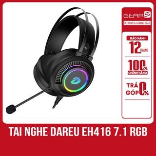 Tai nghe game thủ chính hãng DareU EH416 RGB -Giả Lập 7.1 - với thiết kế cực đẹp có Mic rất chuyên nghiệp thumbnail