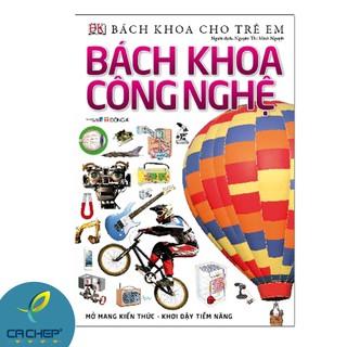 Sách Bách Khoa Cho Trẻ Em – Bách Khoa Công Nghệ