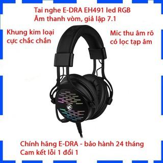 Tai nghe chụp tai Gaming E-DRA EH491/Đèn led RGB/Giả lập âm thanh 7.1/Khung kim loại siêu bền/Bảo hành 12 tháng
