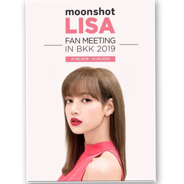 moonshot X LISA Fan Meeting in BKK 2019 บัตรมีตติ้งลิซ่า