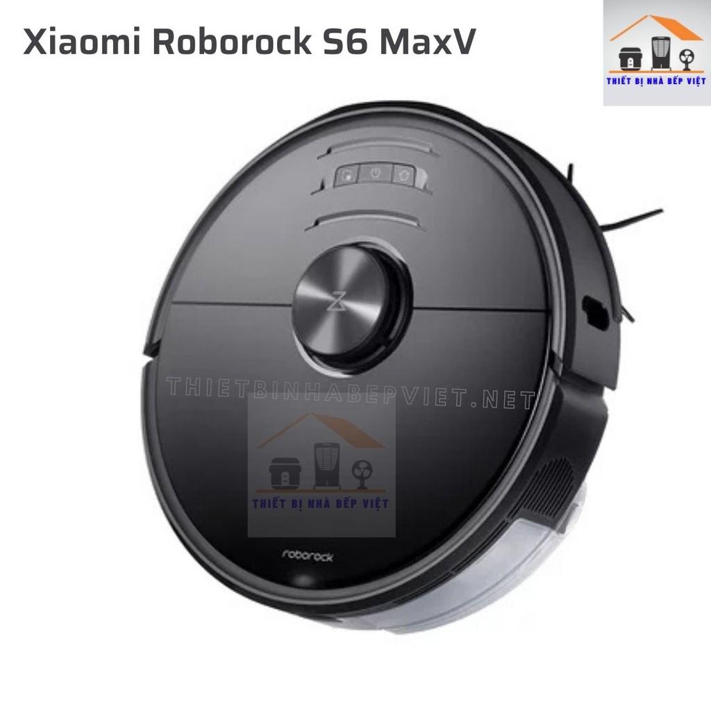 Robot hút bụi và lau nhà thông minh Xiaomi Roborock S6 MaxV - Bản Quốc Tế